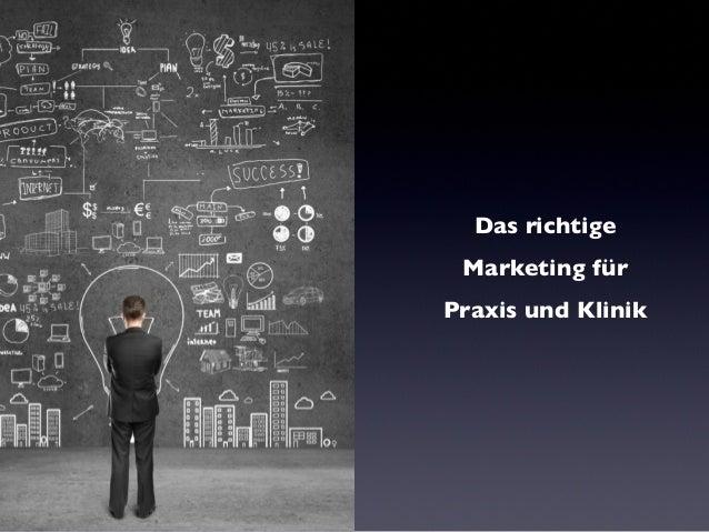 Das richtige Marketing für Praxis und Klinik