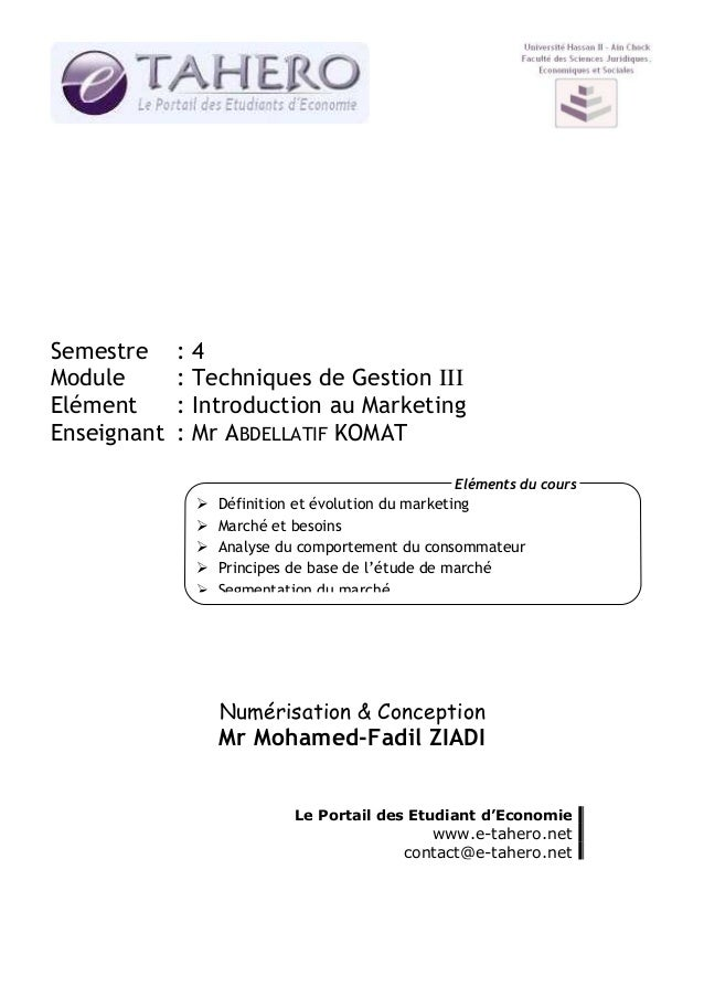 Semestre Module Elément Enseignant  :4 : Techniques de Gestion III : Introduction au Marketing : Mr ABDELLATIF KOMAT Eléme...