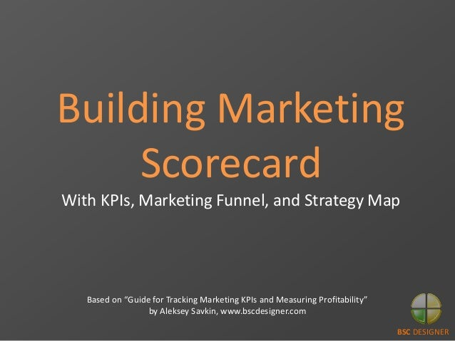 """BSC DESIGNER Building Marketing Scorecard With KPIs, Marketing Funnel, and Strategy Map Based on """"Guide for Tracking Marke..."""