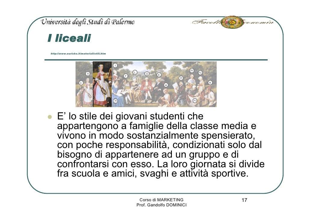 I liceali http://www.eurisko.it/materiali/stili.htm         E' lo stile dei giovani studenti che     appartengono a famigl...