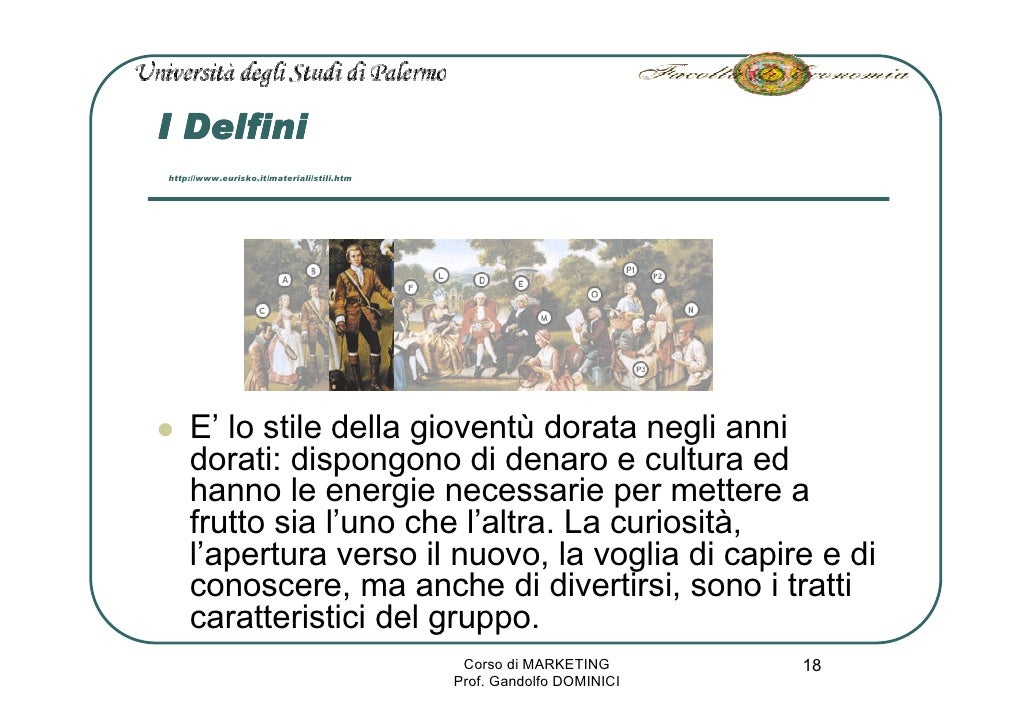 I Delfini http://www.eurisko.it/materiali/stili.htm         E' lo stile della gioventù dorata negli anni     dorati: dispo...