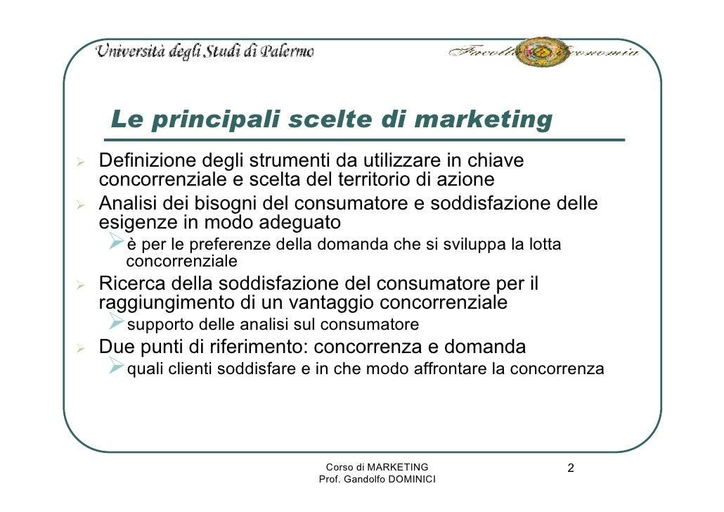 Le principali scelte di marketing Definizione degli strumenti da utilizzare in chiave concorrenziale e scelta del territor...