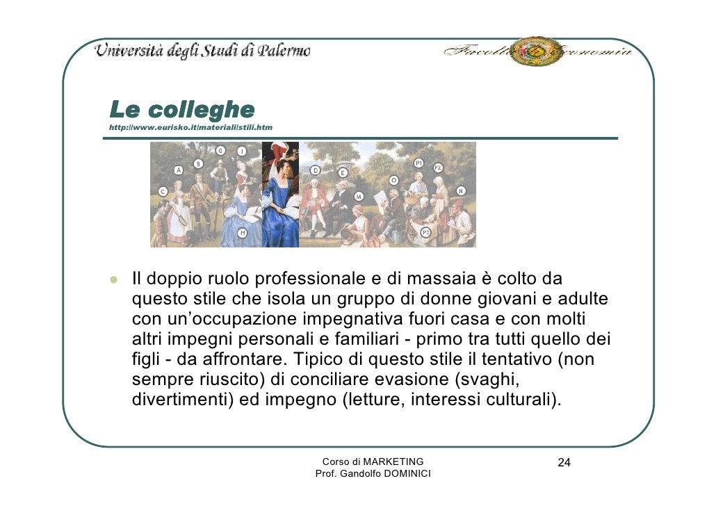 Le colleghe http://www.eurisko.it/materiali/stili.htm          Il doppio ruolo professionale e di massaia è colto da      ...