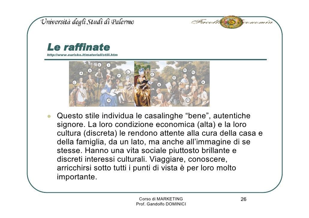 """Le raffinate http://www.eurisko.it/materiali/stili.htm          Questo stile individua le casalinghe """"bene"""", autentiche   ..."""