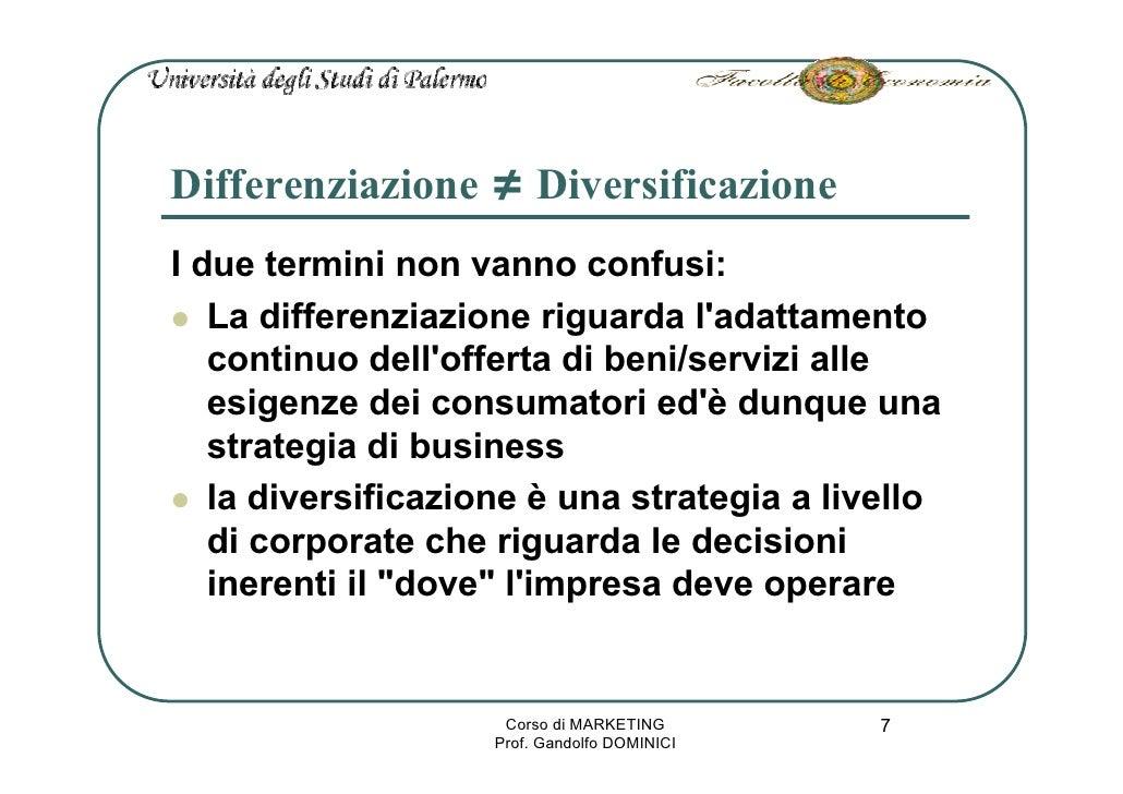 Differenziazione ≠ Diversificazione I due termini non vanno confusi:    La differenziazione riguarda l'adattamento    cont...