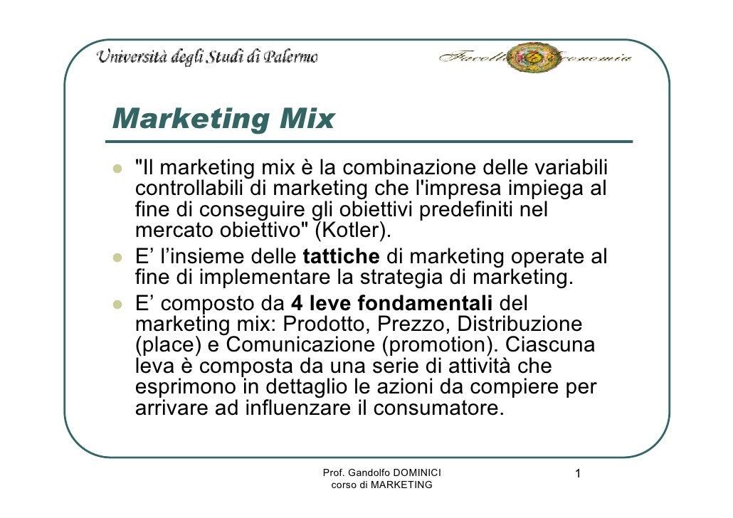 Marketing Mix  quot;Il marketing mix è la combinazione delle variabili  controllabili di marketing che l'impresa impiega a...