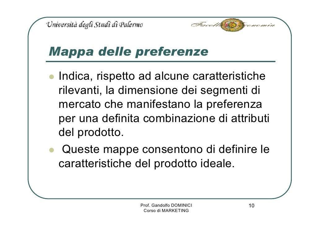 Mappa delle preferenze  Indica, rispetto ad alcune caratteristiche  rilevanti, la dimensione dei segmenti di  mercato che ...