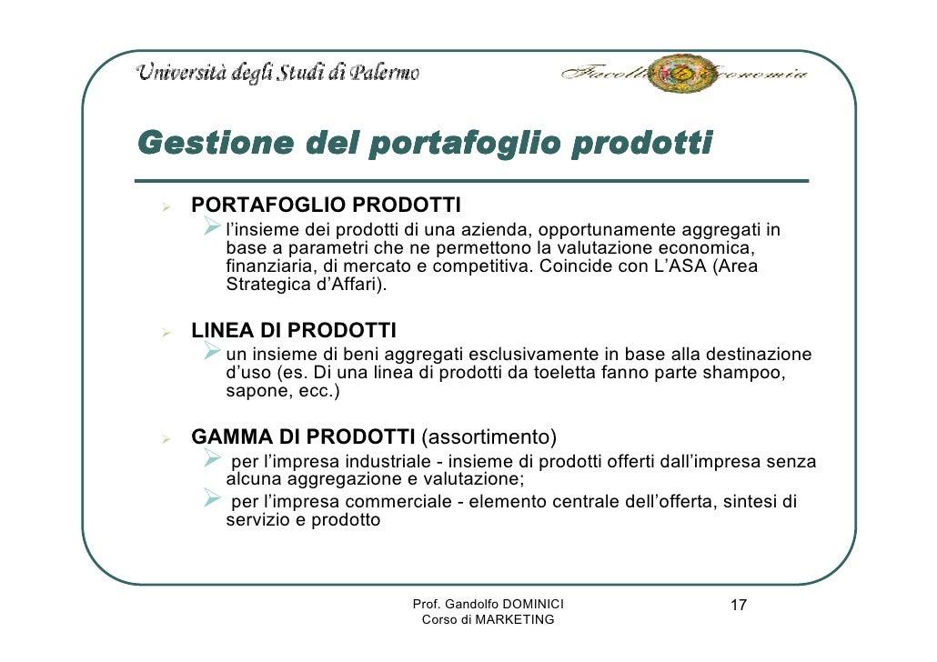 Gestione del portafoglio prodotti    PORTAFOGLIO PRODOTTI       l'insieme dei prodotti di una azienda, opportunamente aggr...