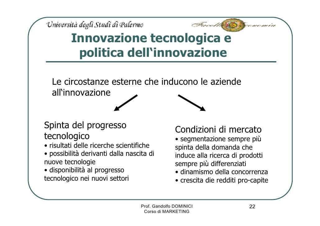 Innovazione tecnologica e           politica dell'innovazione    Le circostanze esterne che inducono le aziende   all'inno...
