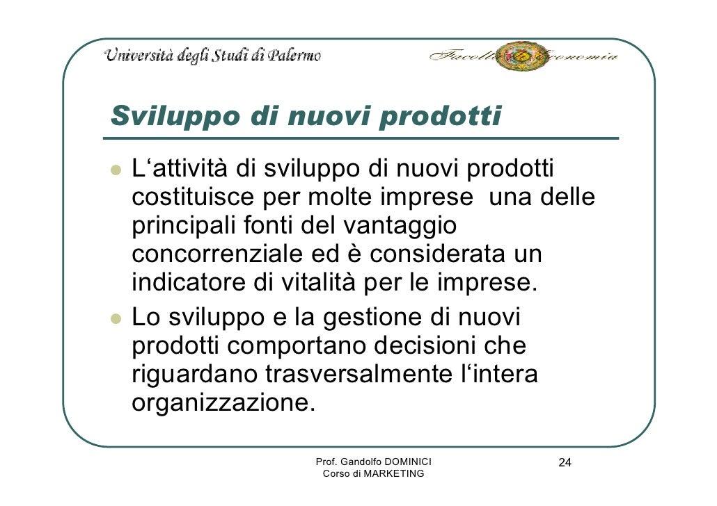 Sviluppo di nuovi prodotti  L'attività di sviluppo di nuovi prodotti  costituisce per molte imprese una delle  principali ...