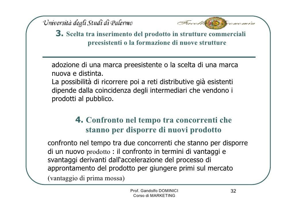 3. Scelta tra inserimento del prodotto in strutture commerciali              preesistenti o la formazione di nuove struttu...