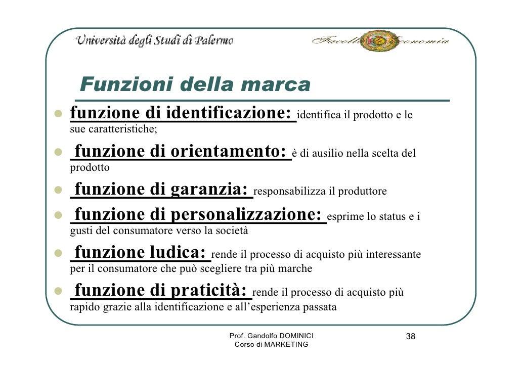 Funzioni della marca funzione di identificazione: identifica il prodotto e le sue caratteristiche;   funzione di orientame...