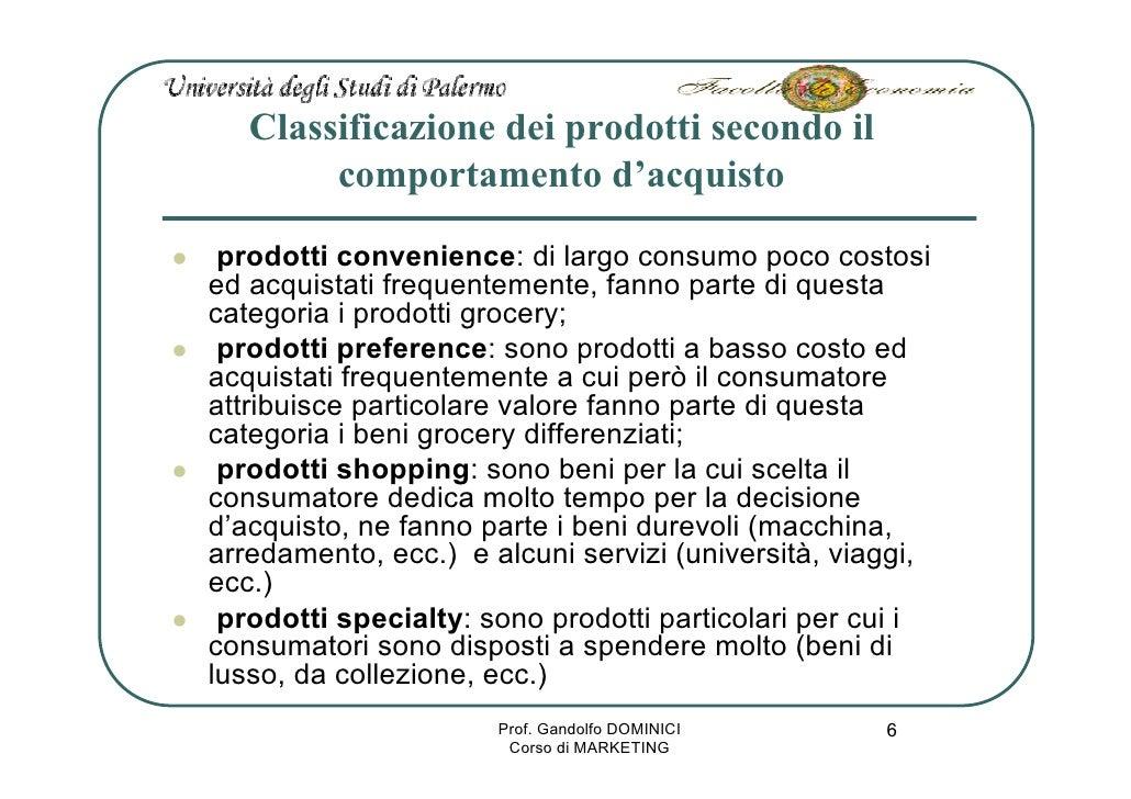 Classificazione dei prodotti secondo il         comportamento d'acquisto   prodotti convenience: di largo consumo poco cos...