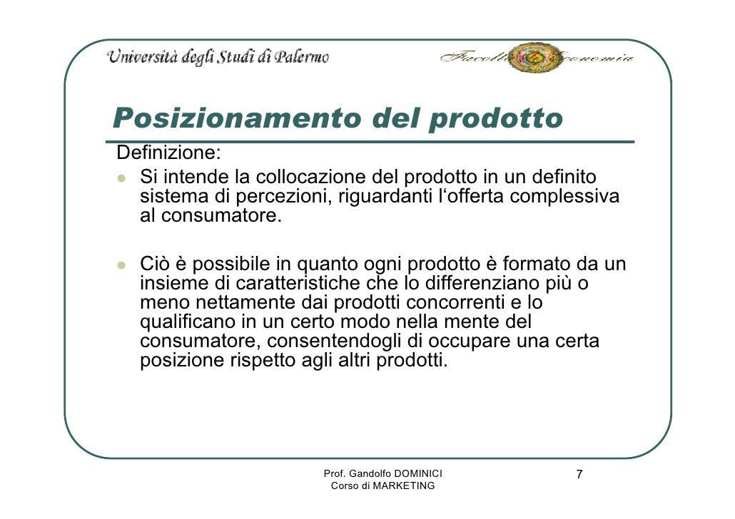 Posizionamento del prodotto Definizione:   Si intende la collocazione del prodotto in un definito   sistema di percezioni,...