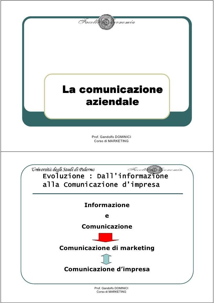 La comunicazione         aziendale               Prof. Gandolfo DOMINICI              Corso di MARKETING                  ...