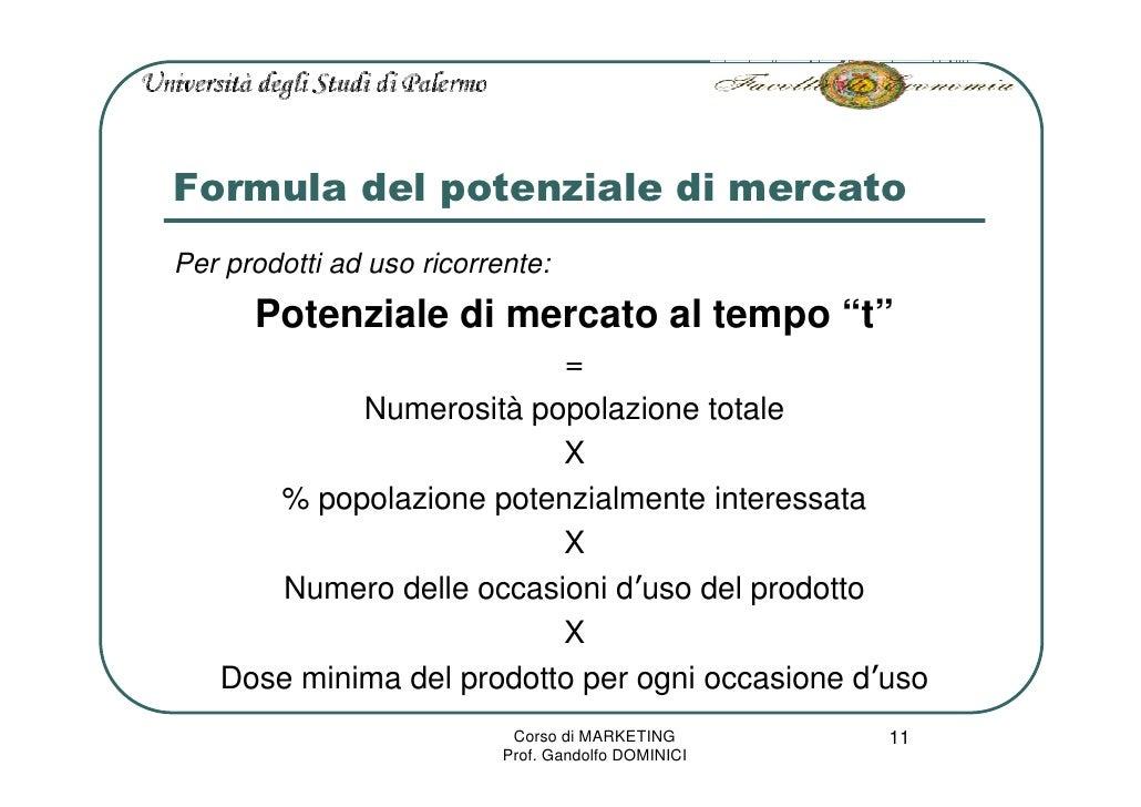 """Formula del potenziale di mercato Per prodotti ad uso ricorrente:       Potenziale di mercato al tempo """"t""""                ..."""