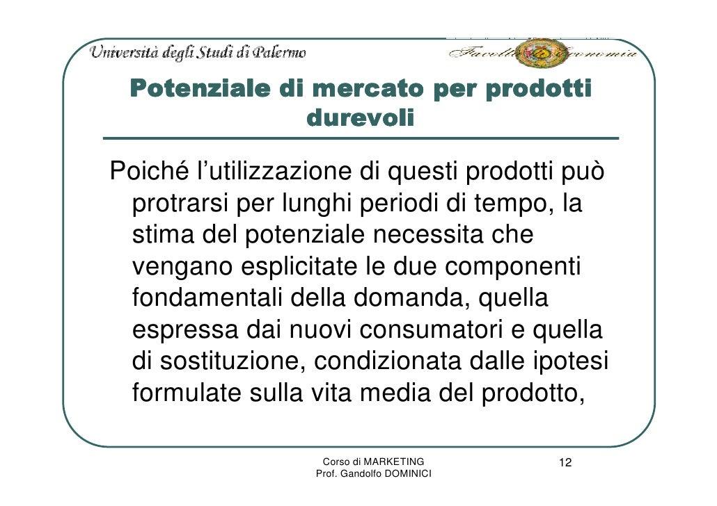 Potenziale di mercato per prodotti               durevoli  Poiché l'utilizzazione di questi prodotti può  protrarsi per lu...