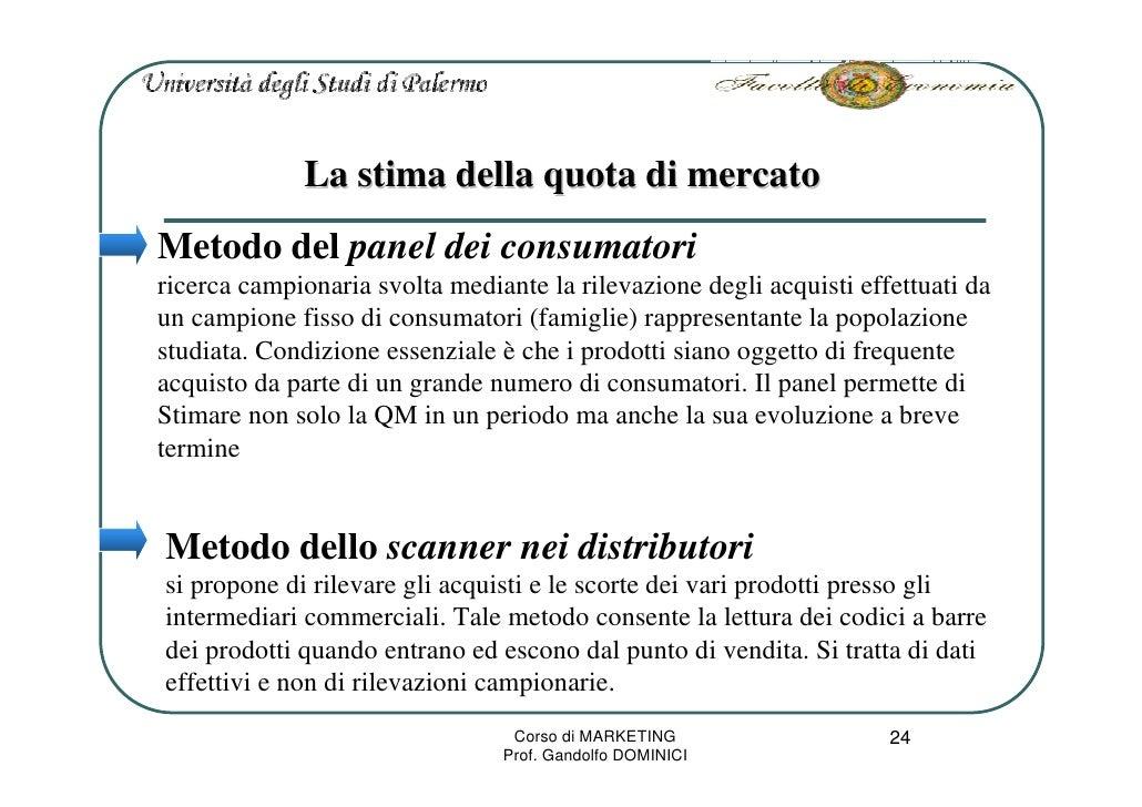 La stima della quota di mercato Metodo del panel dei consumatori ricerca campionaria svolta mediante la rilevazione degli ...