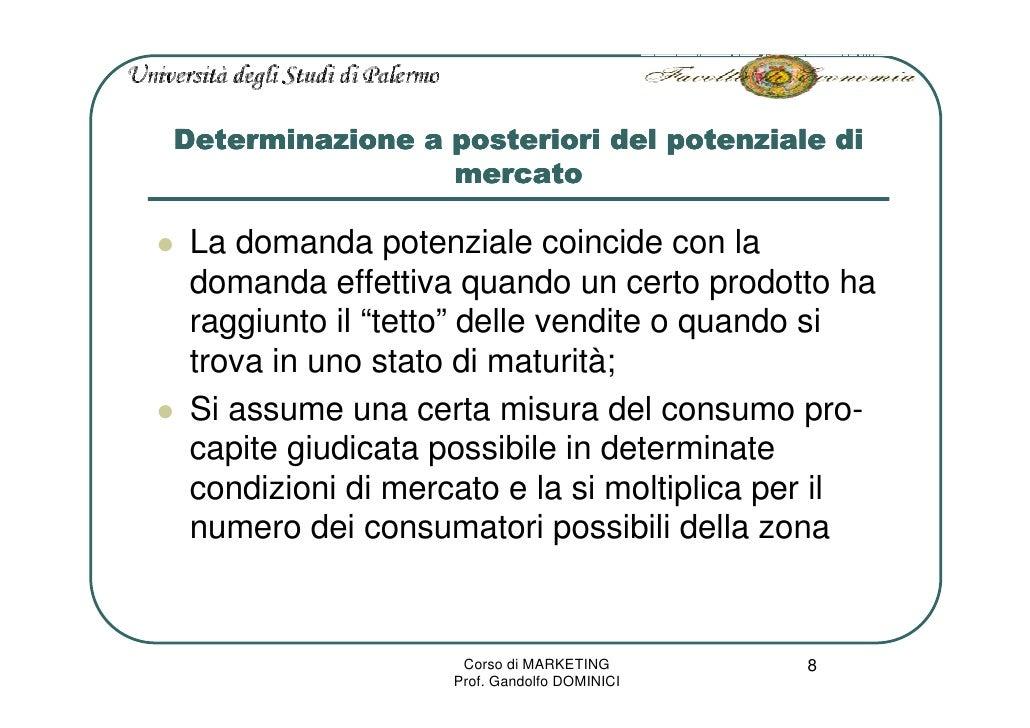 Determinazione a posteriori del potenziale di                  mercato   La domanda potenziale coincide con la  domanda ef...