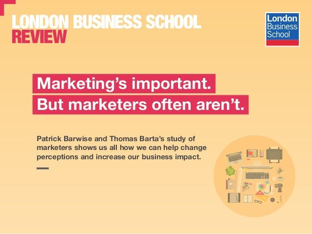Patrick Barwise and Thomas Barta's study of marketers shows us all how we can help change perceptions and increase our bus...