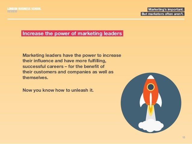 13 Marketing's important. But marketers often aren't. Marketing leaders have the power to increase their influence and hav...