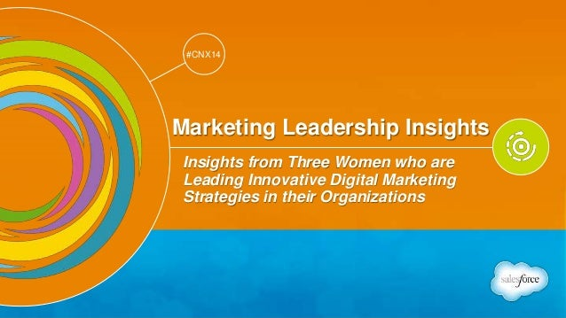 Track: Personal Transformation & Growth  #CNX14  #CNX14  Marketing Leadership Insights  Insights from Three Women who are ...