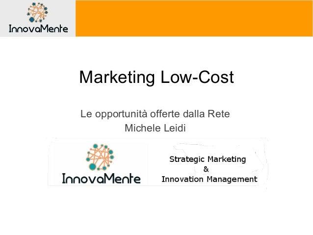 Marketing Low-CostLe opportunità offerte dalla ReteMichele LeidiI