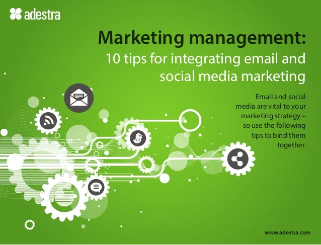 10 tips for integrating email and social media marketing Email and social media are vital to your marketing strategy – so ...