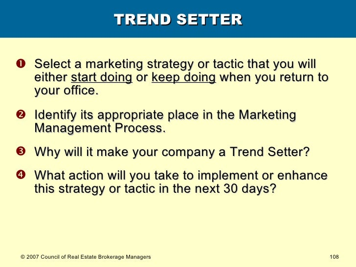TREND SETTER <ul><li>Select a marketing strategy or tactic that you will either  start doing  or  keep doing  when you ret...