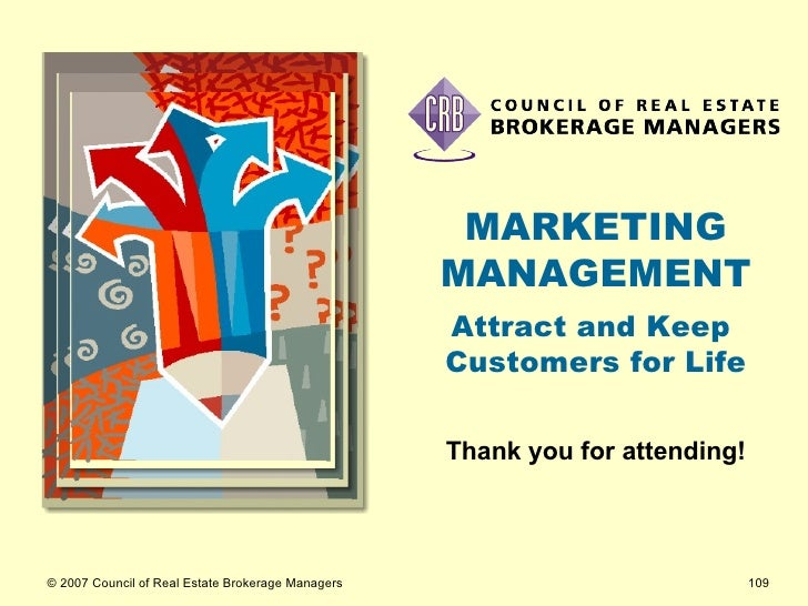 Thank you for attending! MARKETING MANAGEMENT Attract and Keep  Customers for Life