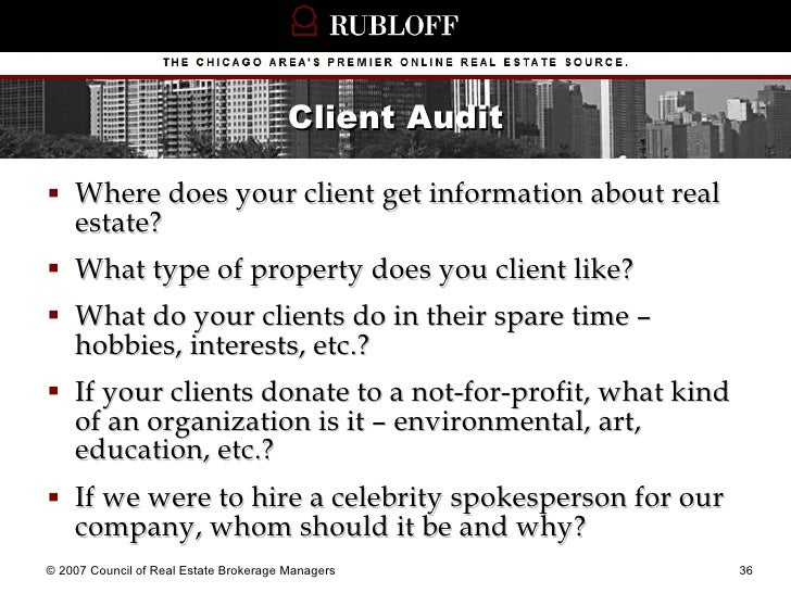 Client Audit <ul><li>Where does your client get information about real estate? </li></ul><ul><li>What type of property doe...