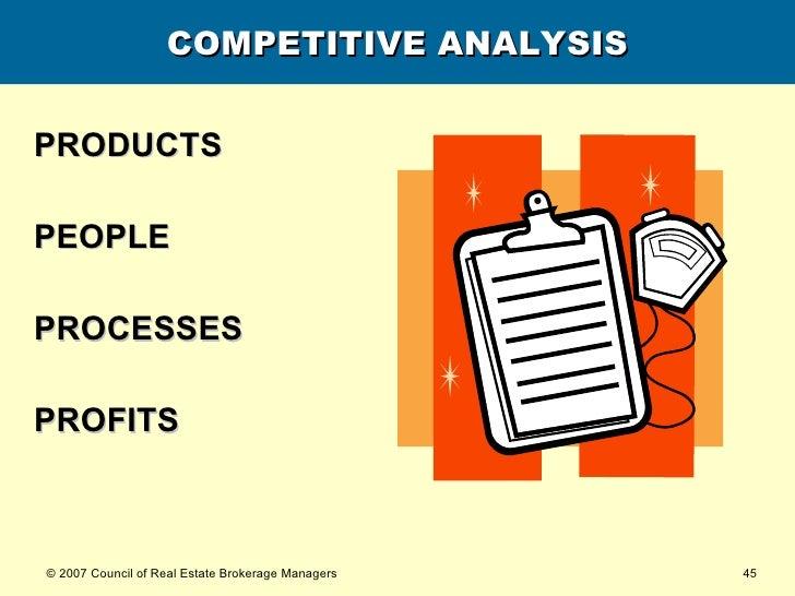 COMPETITIVE ANALYSIS <ul><li>PRODUCTS </li></ul><ul><li>PEOPLE </li></ul><ul><li>PROCESSES </li></ul><ul><li>PROFITS </li>...