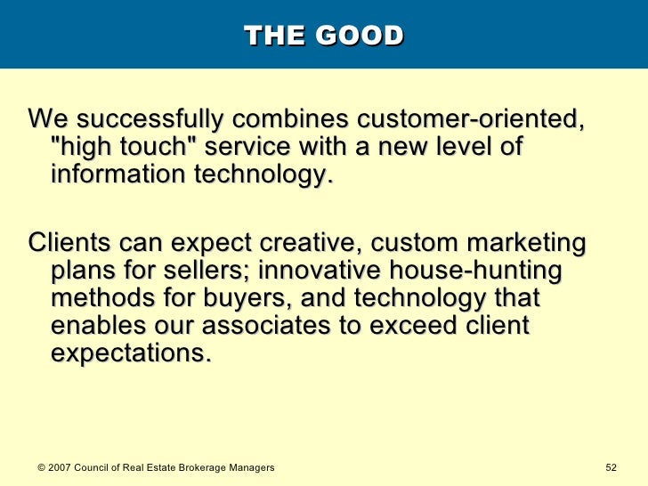 THE GOOD <ul><li>We successfully combines customer-oriented, &quot;high touch&quot; service with a new level of informatio...