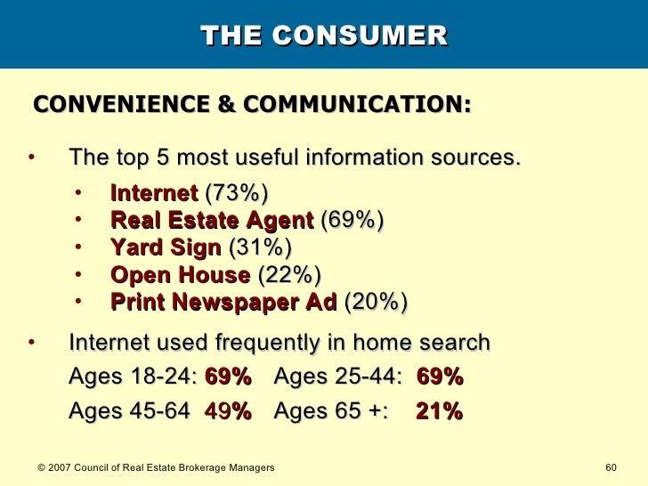 THE CONSUMER <ul><li>The top 5 most useful information sources. </li></ul><ul><ul><li>Internet  (73%) </li></ul></ul><ul><...