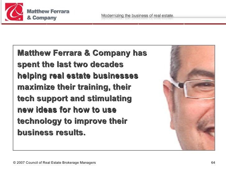 <ul><li>Matthew Ferrara & Company has  </li></ul><ul><li>spent the last two decades  </li></ul><ul><li>helping real estate...