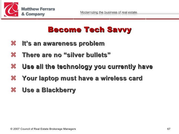 """Become Tech Savvy <ul><li>It's an awareness problem </li></ul><ul><li>There are no """"silver bullets"""" </li></ul><ul><li>Use ..."""