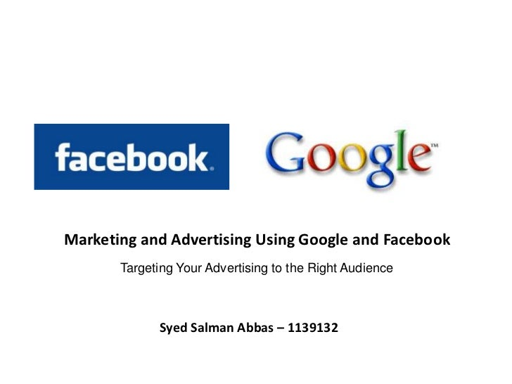 Marketing and Advertising Using Google and Facebook       Targeting Your Advertising to the Right Audience             Sye...