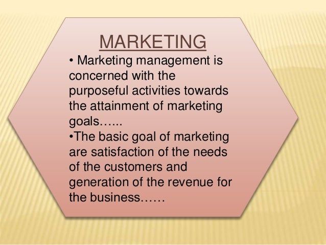 MARKETING  • Marketing management is  concerned with the  purposeful activities towards  the attainment of marketing  goal...