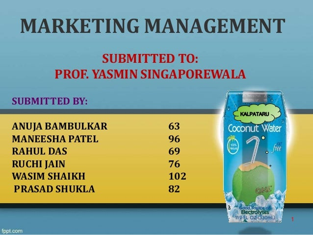 MARKETING MANAGEMENT              SUBMITTED TO:       PROF. YASMIN SINGAPOREWALASUBMITTED BY:                             ...