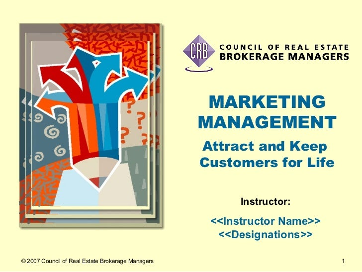 MARKETING MANAGEMENT Attract and Keep  Customers for Life Instructor: <<Instructor Name>> <<Designations>>