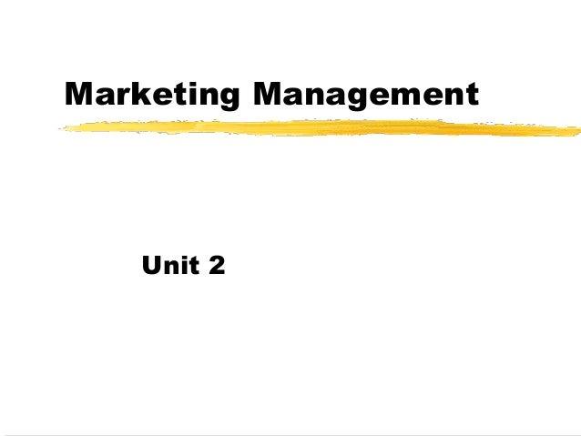 Marketing Management  Unit 2