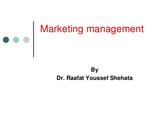 Marketing management By Dr. Raafat Youssef Shehata
