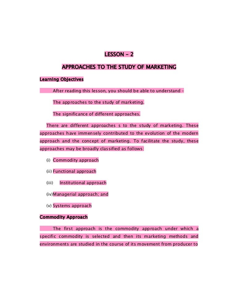 LESSON – 2            APPROACHES TO THE STUDY OF MARKETINGLearning Objectives       After reading this lesson, you should ...