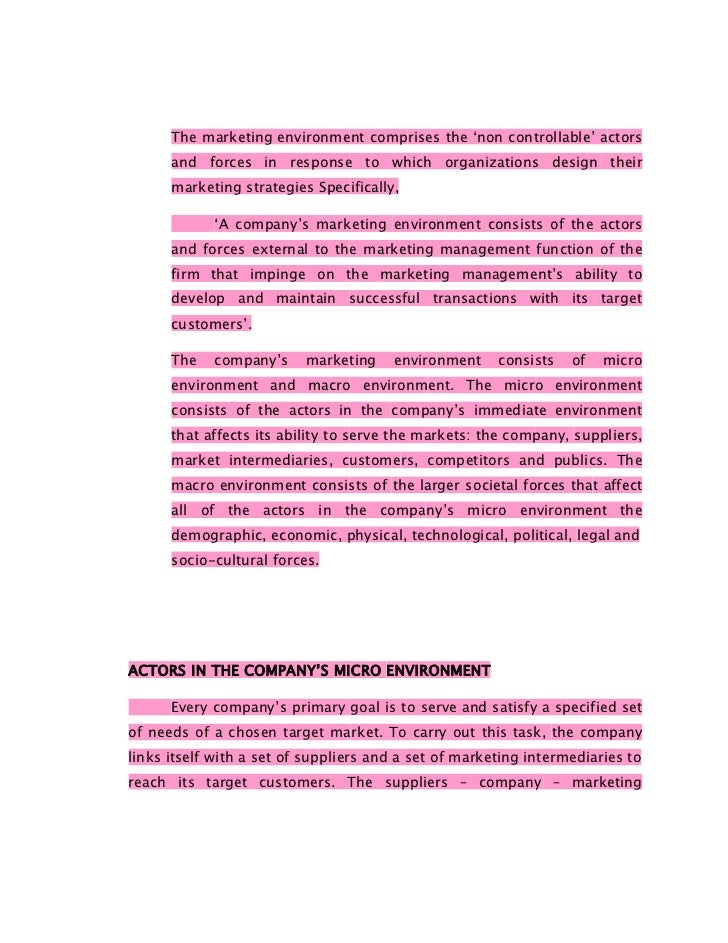 The marketing environment comprises the 'non controllable' actors      and forces in response to which organizations desig...