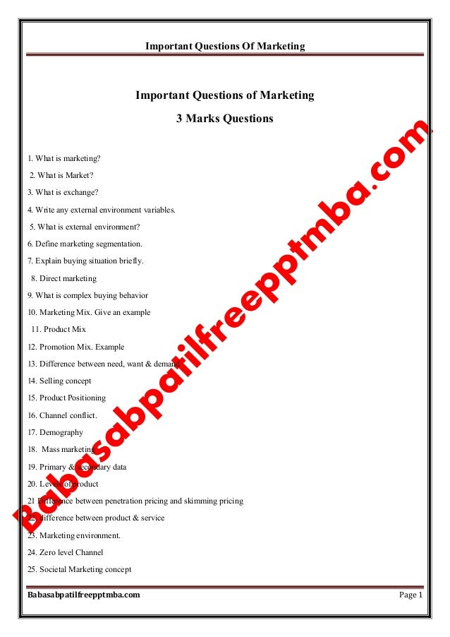 Important Questions Of Marketing Babasabpatilfreepptmba.com Page 1 Important Questions of Marketing 3 Marks Questions 1. W...
