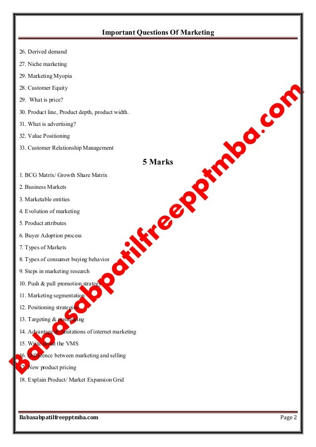 Important Questions Of Marketing Babasabpatilfreepptmba.com Page 2 26. Derived demand 27. Niche marketing 29. Marketing My...