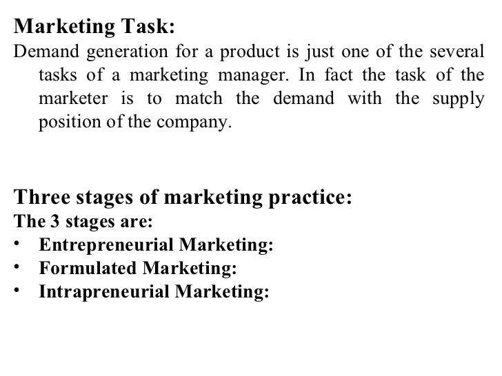 <ul><li>Marketing Task: </li></ul><ul><li>Demand generation for a product is just one of the several tasks of a marketing ...