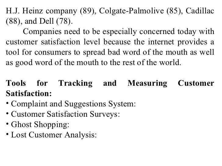 <ul><li>H.J. Heinz company (89), Colgate-Palmolive (85), Cadillac (88), and Dell (78). </li></ul><ul><li>Companies need to...