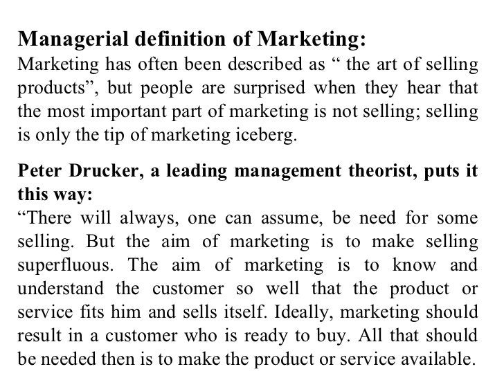 """Managerial definition of Marketing: Marketing has often been described as """" the art of selling products"""", but people are s..."""
