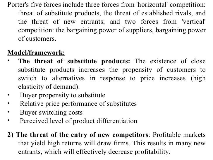 <ul><li>Porter's five forces include three forces from 'horizontal' competition: threat of substitute products, the threat...
